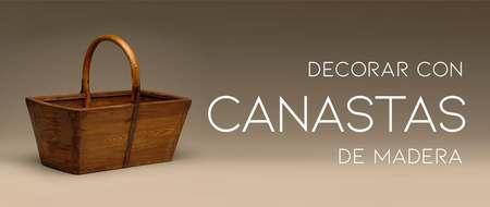 decorar con canastas de madera